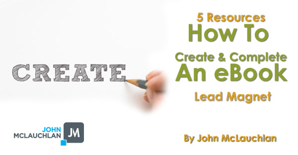 How To Create An eBook Lead Magnet