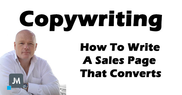 How To Write A Sales Page That Converts | John McLauchlan